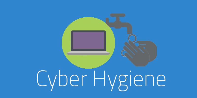 Good Cyber Hygiene- What is It?