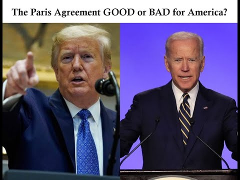 The Paris Agreement - Joe Biden Moves to Rejoin BUT, was Trump Wrong for Putting for America FIRST?